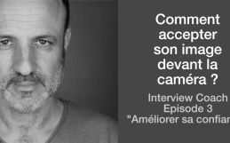 Comment accepter son image devant la caméra – Interview coach épisode 3