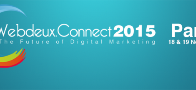 Webdeux Connect 2015, le rendez-vous du Marketing Digital !